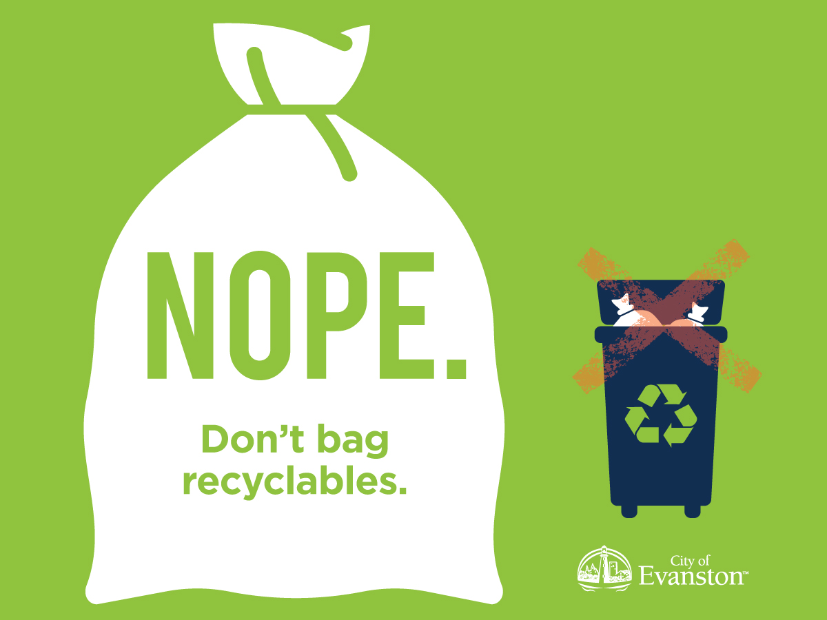 Don't bag recyclables.