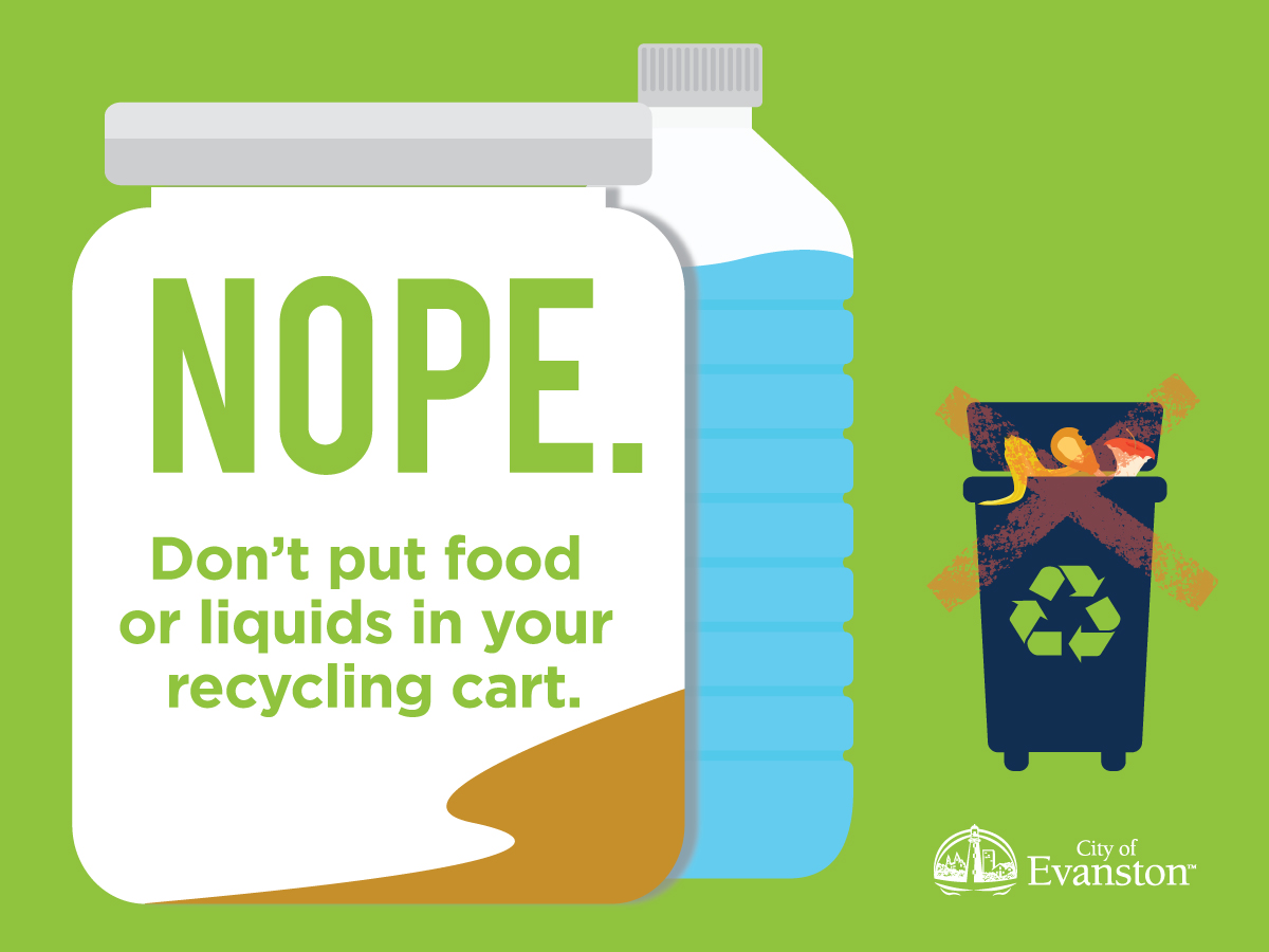 Don't put food or liquids in your recycling cart.