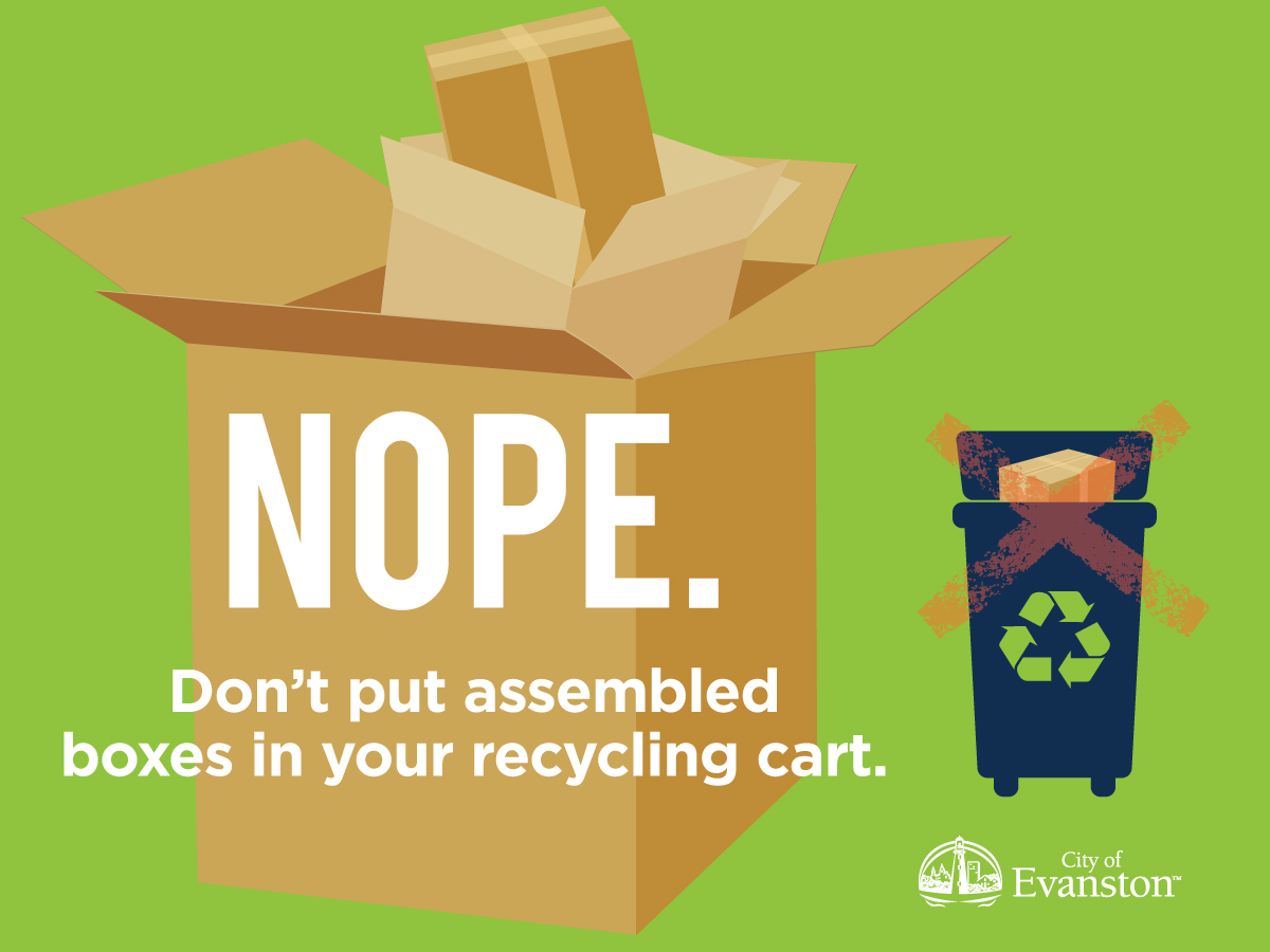 Don't put assembled boxes in your recycling cart.