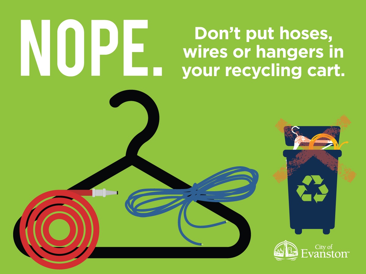 Don't put hoses, wires or hangers in your recycling cart.